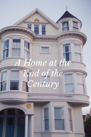 A Home at the End of the Century