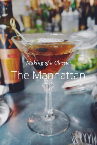 The Manhattan Making of a Classic:
