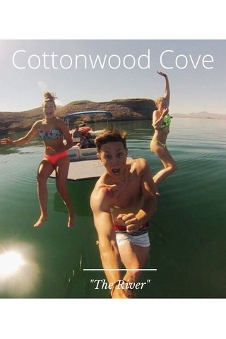 """Cottonwood Cove """"The River"""""""