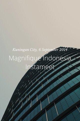 Magnifique Indonesia Instameet Kuningan City, 6 September 2014