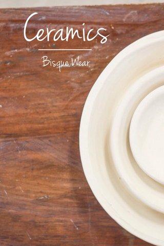 Ceramics Bisque Wear