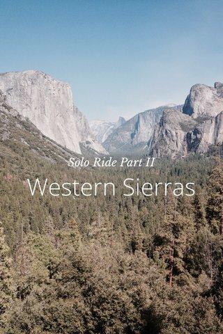 Western Sierras Solo Ride Part II