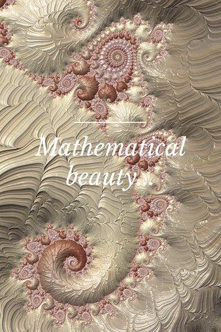 Mathematical beauty...
