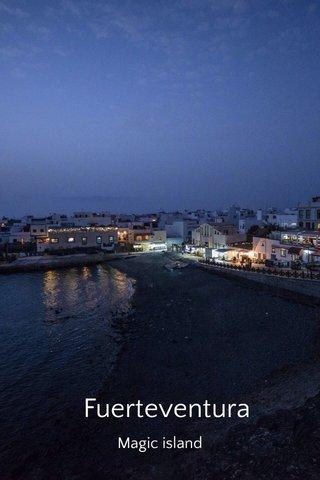 Fuerteventura Magic island