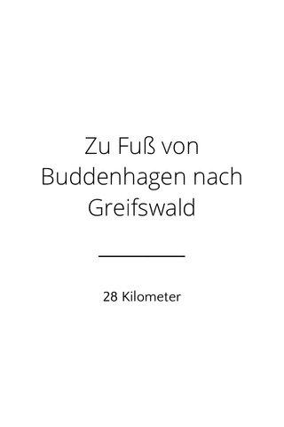 Zu Fuß von Buddenhagen nach Greifswald 28 Kilometer