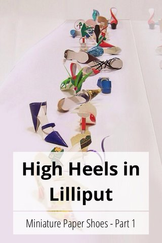 High Heels in Lilliput Miniature Paper Shoes - Part 1
