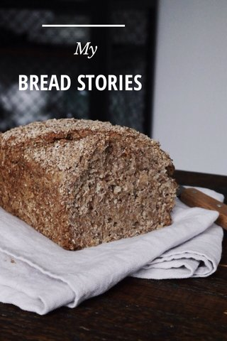BREAD STORIES My