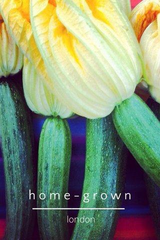 home-grown london