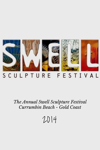 2014 The Annual Swell Sculpture Festival Currumbin Beach - Gold Coast