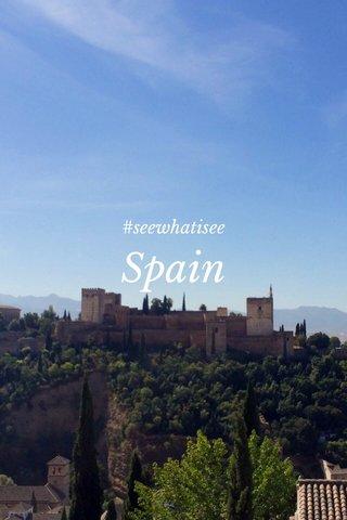 Spain #seewhatisee