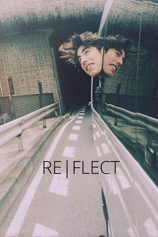 RE|FLECT