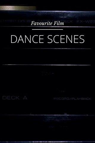 DANCE SCENES Favourite Film