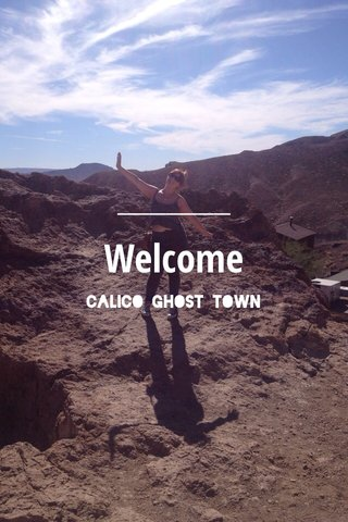Welcome Calico Ghost Town