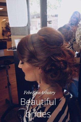 Beautiful brides FebeRoseArtistry