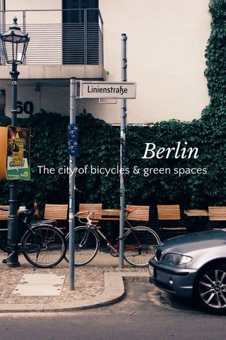 Berlin The city of bicycles & green spaces