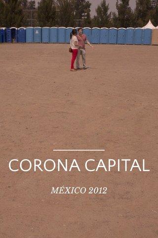CORONA CAPITAL MÉXICO 2012