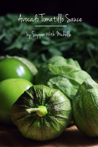 Avocado Tomatillo Sauce by Supper With Michelle
