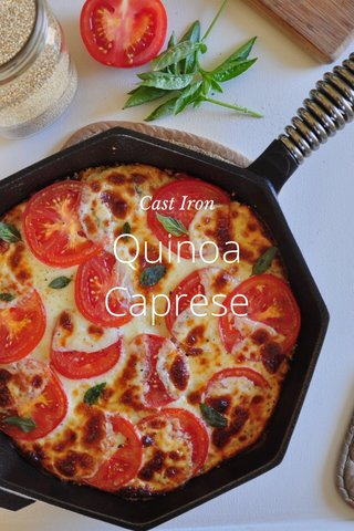 Quinoa Caprese Cast Iron