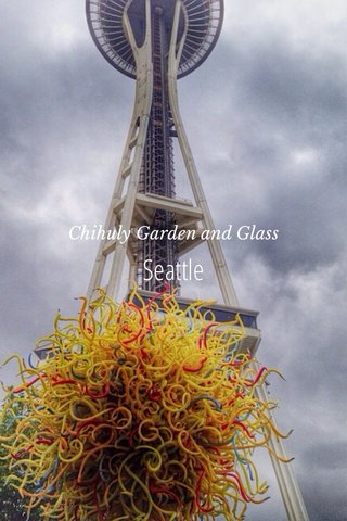 Seattle Chihuly Garden and Glass