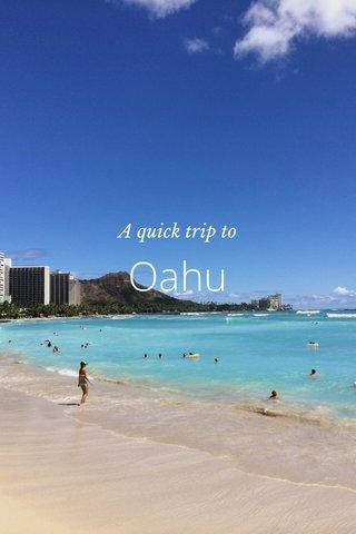 Oahu A quick trip to