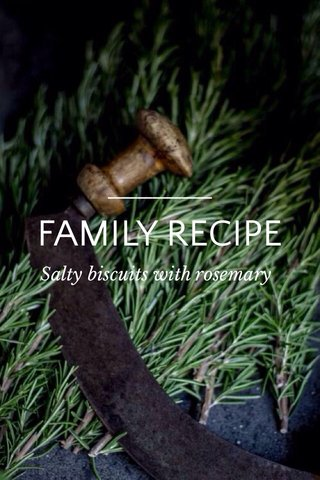 FAMILY RECIPE Salty biscuits with rosemary