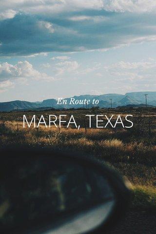 MARFA, TEXAS En Route to