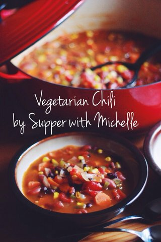 Vegetarian Chili by Supper with Michelle