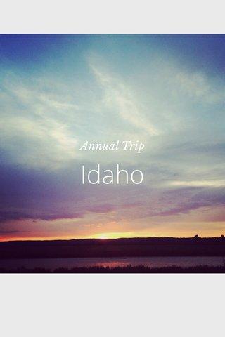 Idaho Annual Trip