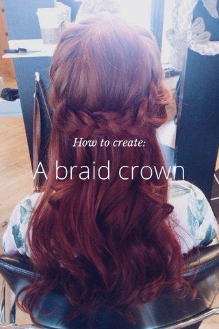 A braid crown How to create: