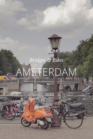 AMSTERDAM Bridges & Bikes