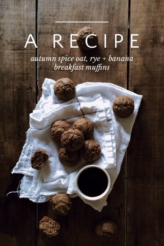A RECIPE autumn spice oat, rye + banana breakfast muffins