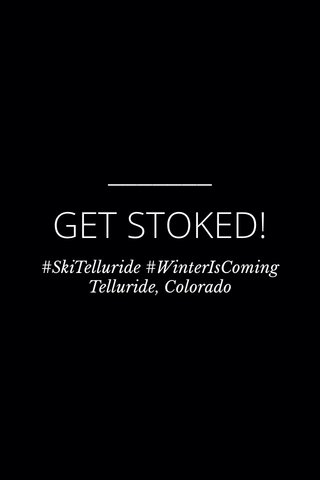 GET STOKED! #SkiTelluride #WinterIsComing Telluride, Colorado