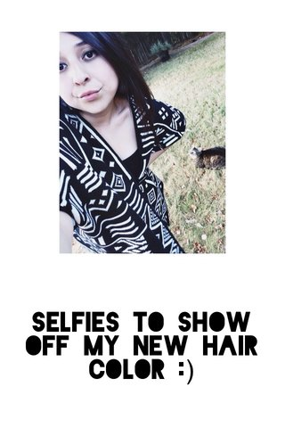 Selfies to show off my new hair color :)