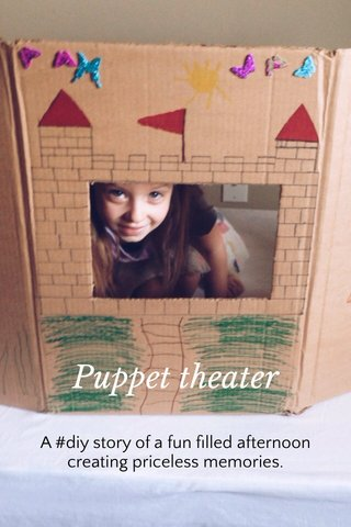 Puppet theater A #diy story of a fun filled afternoon creating priceless memories.