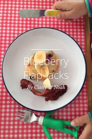 Blueberry Flap-Jacks By Claire & Noah