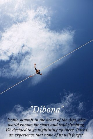 """Dibona"" Iconic summit in the heart of the Alps, also world known for sport and trad climbing. We decided to go highlining up there. It was an experience that none of us will forget."