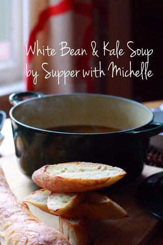 White Bean & Kale Soup by Supper with Michelle