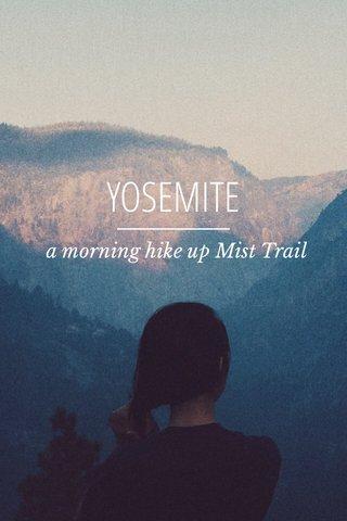 YOSEMITE a morning hike up Mist Trail