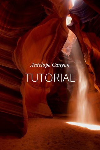 TUTORIAL Antelope Canyon