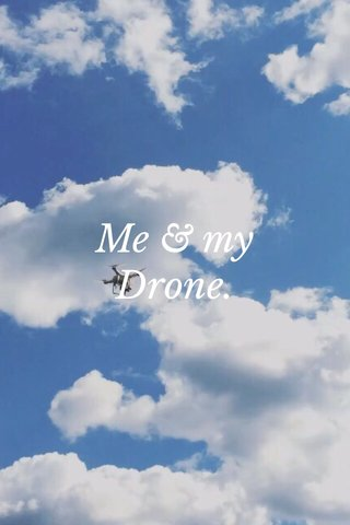 Me & my Drone.