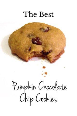 Pumpkin Chocolate Chip Cookies The Best