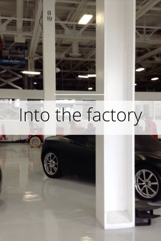 Into the factory