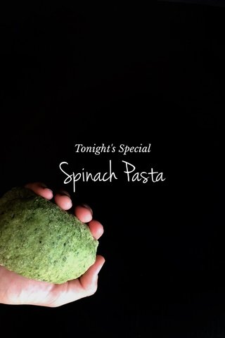 Spinach Pasta Tonight's Special