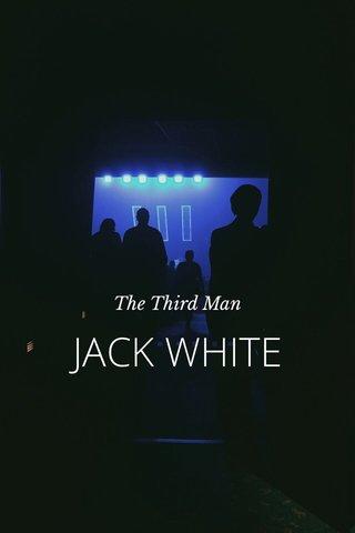 JACK WHITE The Third Man