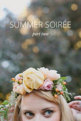 SUMMER SOIRÉE part two
