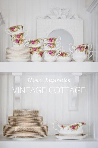 VINTAGE COTTAGE Home | Inspiration