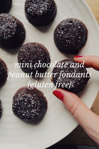 mini chocolate and peanut butter fondants {gluten free}