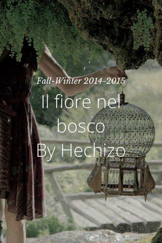 Il fiore nel bosco By Hechizo Fall-Winter 2014-2015