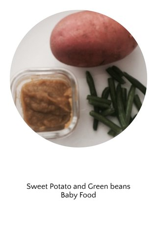 Sweet Potato and Green beans Baby Food