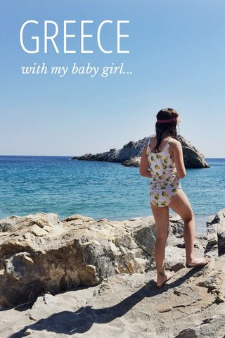 GREECE with my baby girl...